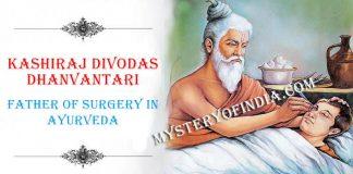 Kashiraj Divodas Dhanvantari The Father of Surgery in Ayurveda